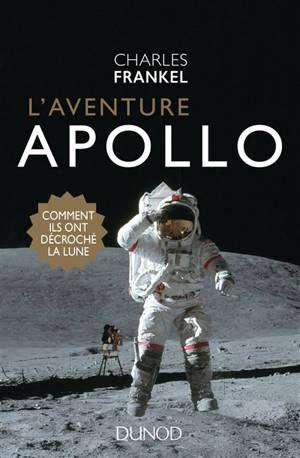 L'incroyable aventure d'Apollo : ils ont décroché la Lune !