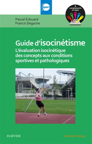 Guide d'isocinétisme : l'évaluation isocinétique des concepts aux conditions sportives et pathologiques