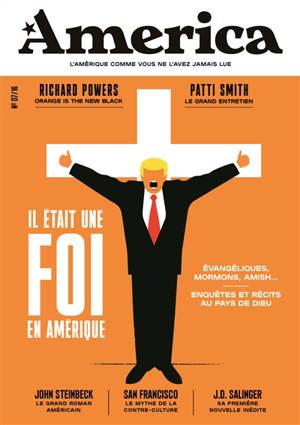 America. n° 7, Il était une foi en Amérique : évangéliques, mormons, Amish... : enquêtes et récits au pays de Dieu