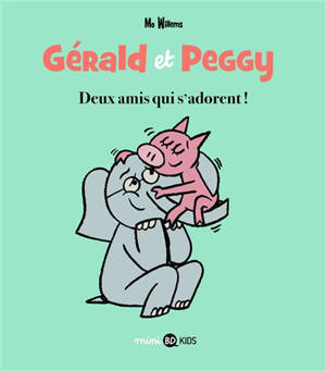 Gérald et Peggy. Volume 1, Deux amis qui s'adorent !