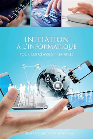 Initiation à l'informatique pour les classes primaires