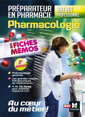 Pharmacologie en fiches mémos, préparateur en pharmacie, brevet professionnel