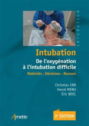 Intubation : de l'oxygénation à l'intubation difficile : matériel, décisions, recours