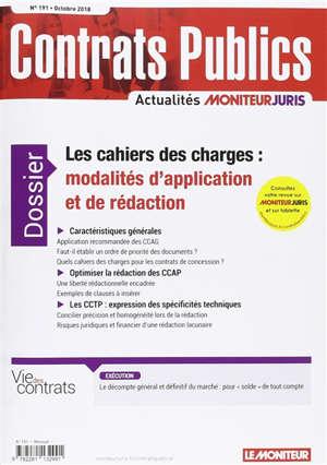 Contrats publics, l'actualité de la commande et des contrats publics. n° 191, Les cahiers des charges : modalités d'application et de rédaction