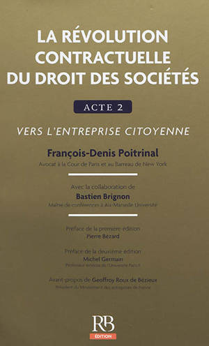 La révolution contractuelle du droit des sociétés : acte 2 : vers l'entreprise citoyenne