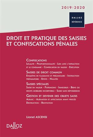 Droit et pratique des saisies et confiscations pénales : 2019-2020
