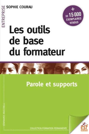 Les outils de base du formateur. Volume 1, Parole et supports