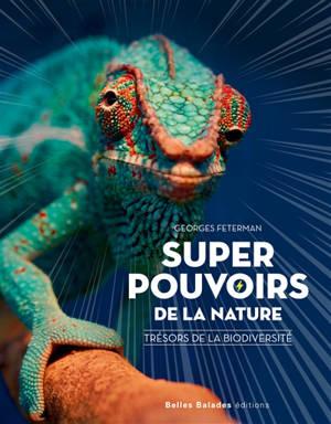 Super-pouvoirs de la nature : trésors de la biodiversité