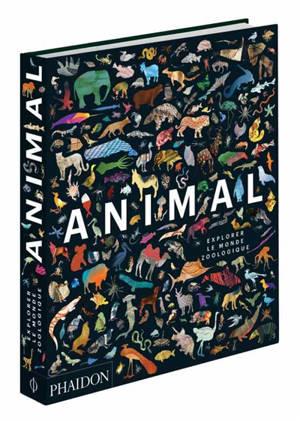 Animal : explorer le monde zoologique