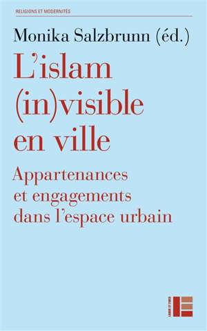 L'islam (in)visible en ville : appartenances et engagements dans l'espace urbain