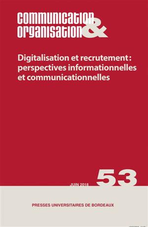 Communication & organisation. n° 53, Digitalisation et recrutement : perspectives informationnelles et communicationnelles