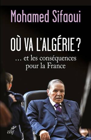Où va l'Algérie ? : et les conséquences pour la France