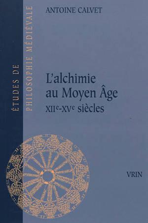 L'alchimie au Moyen Age : XIIe-XVe siècles