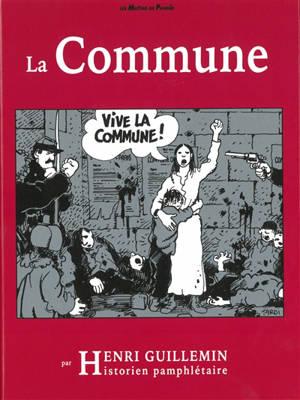 La Commune : par Henri Guillemin : historien pamphlétaire