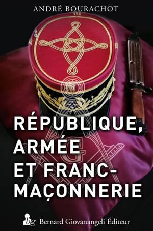 République, armée et franc-maçonnerie
