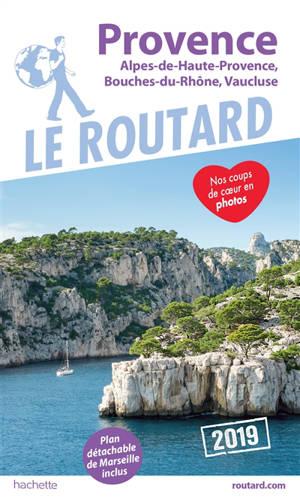 Provence : Alpes-de-Haute-Provence, Bouches-du-Rhône, Vaucluse : 2019