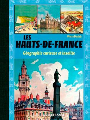 Les Hauts-de-France : géographie curieuse et insolite