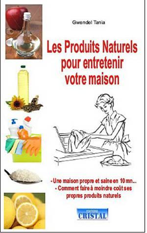 Les produits naturels pour entretenir votre maison