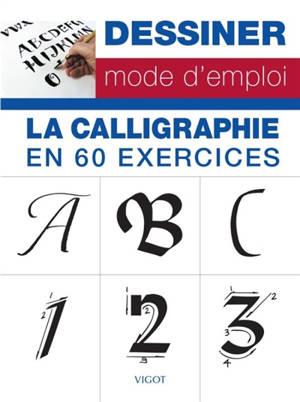 La calligraphie en 60 exercices