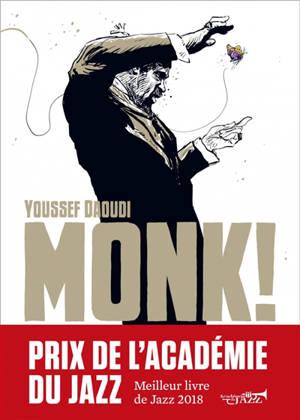 Monk ! : Thelonious, Pannonica... une amitié, une révolution musicale