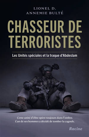 Chasseur de terroristes : les unités spéciales et la traque d'Abdeslam