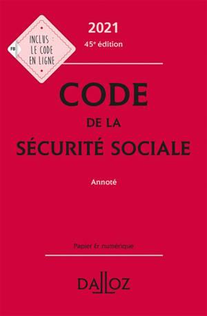 Code de la Sécurité sociale annoté 2021