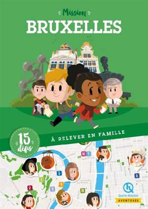 Mission Bruxelles : 15 défis à relever en famille