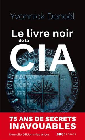 Le livre noir de la CIA : les archives dévoilées