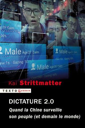 Dictature 2.0 : quand la Chine surveille son peuple (et demain le monde)