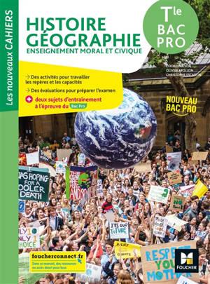 Histoire géographie, enseignement moral et civique, terminale bac pro : nouveau bac pro