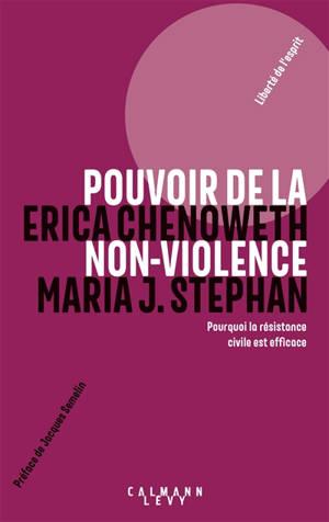 Pouvoir de la non-violence : pourquoi la résistance civile est efficace