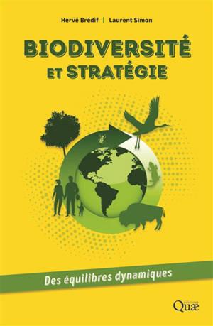 Biodiversité et stratégies : des équilibres dynamiques