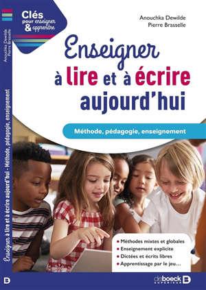 Enseigner à lire et écrire aujourd'hui : méthode, pédagogie, enseignement