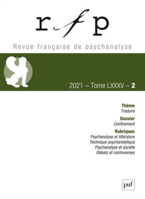 Revue française de psychanalyse. n° 2 (2021), Traduire