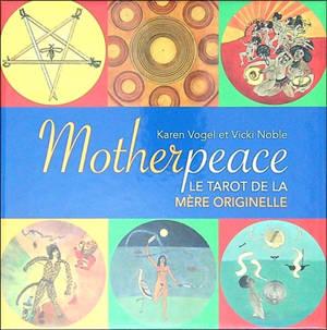 Motherpeace : tarot de la mère originelle