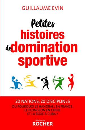 Petites histoires de domination sportive : 20 nations, 20 disciplines ou pourquoi le handball en France, le plongeon en Chine et la boxe à Cuba ?