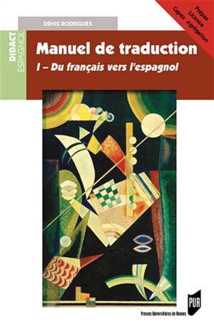 Manuel de traduction. Volume 1, Du français vers l'espagnol : thème