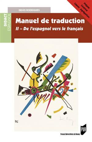 Manuel de traduction. Volume 2, De l'espagnol vers le français : version