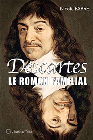 Descartes : un roman familial