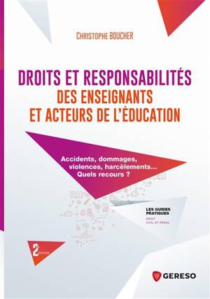 Droits et responsabilités des enseignants et acteurs de l'éducation : accidents, dommages, violences, harcèlements... Quels recours ?