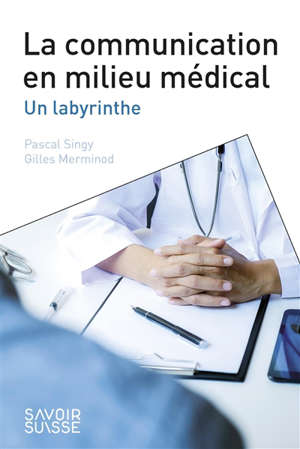 La communication en milieu médical : un labyrinthe