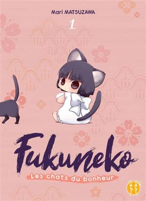 Fukuneko, les chats du bonheur. Volume 1