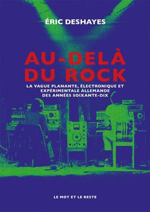 Au-delà du rock : la vague planante, électronique et expérimentale allemande des années soixante-dix