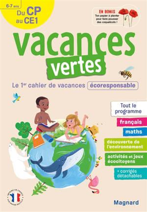 Vacances vertes du CP au CE1, 6-7 ans : le 1er cahier de vacances écoresponsable : tout le programme