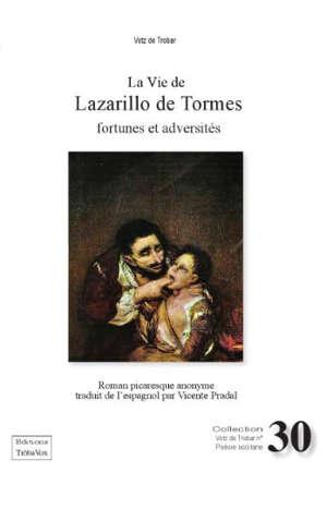 La vie de Lazarillo de Tormes : fortunes et adversités