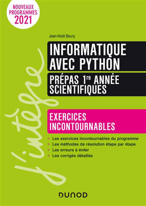 Informatique avec Python : prépas scientifiques 1re année : exercices incontournables