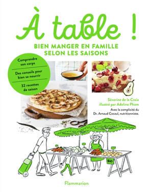 A table ! : bien manger en famille selon les saisons