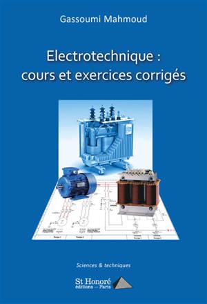Electrotechnique : cours et exercices corrigés