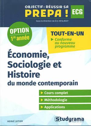 Economie, sociologie et histoire du monde contemporain : ECG, option 1re année : tout-en-un, conforme au nouveau programme