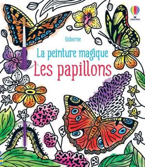 Les papillons : la peinture magique